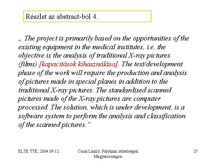 """Részlet az abstract ból 4. """" The project is primarily based on the opportunities"""