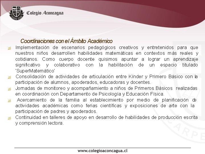 Coordinaciones con el Ámbito Académico Implementación de escenarios pedagógicos creativos y entretenidos para que