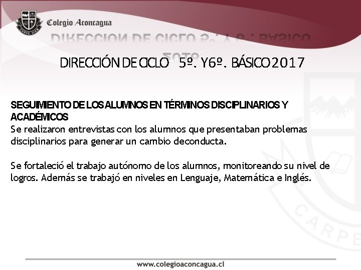 DIRECCIÓN DE CICLO 5º. Y 6º. BÁSICO 2017 SEGUIMIENTO DE LOSALUMNOS EN TÉRMINOS DISCIPLINARIOS