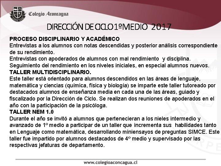 DIRECCIÓN DE CICLO 1ºMEDIO 2017 PROCESO DISCIPLINARIO Y ACADÉMICO Entrevistas a los alumnos con