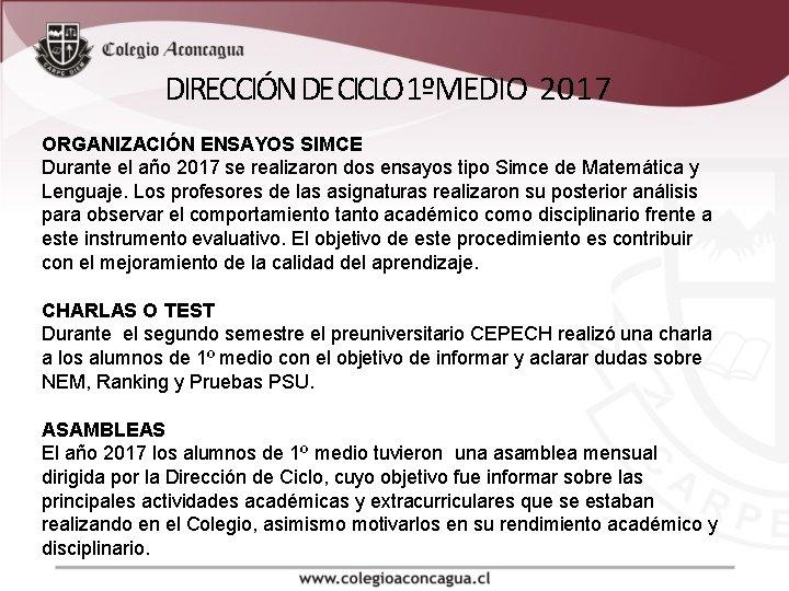 DIRECCIÓN DE CICLO 1ºMEDIO 2017 ORGANIZACIÓN ENSAYOS SIMCE Durante el año 2017 se realizaron