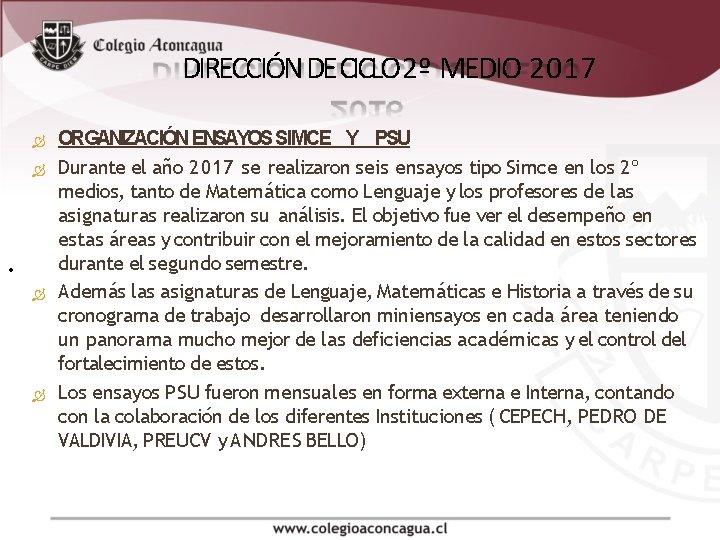 DIRECCIÓN DE CICLO 2º MEDIO 2017 . ORGANIZACIÓN ENSAYOS SIMCE Y PSU Durante el