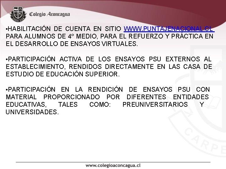 • HABILITACIÓN DE CUENTA EN SITIO WWW. PUNTAJENACIONAL. CL PARA ALUMNOS DE 4º