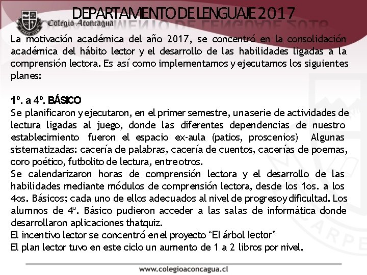 DEPARTAMENTO DE LENGUAJE 2017 La motivación académica del año 2017, se concentró en la
