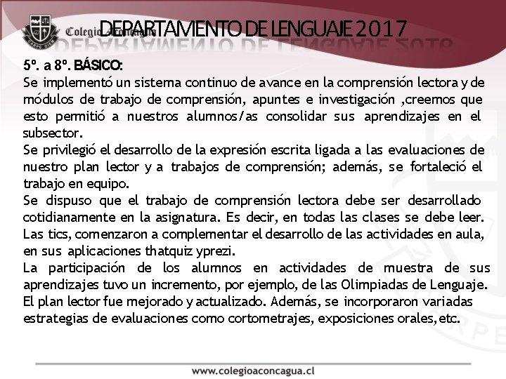 DEPARTAMENTO DE LENGUAJE 2017 5º. a 8º. BÁSICO: Se implementó un sistema continuo de