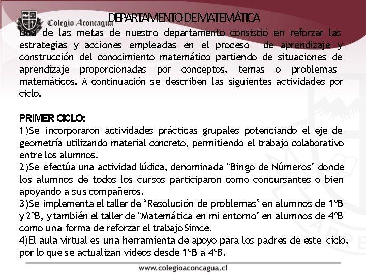 DEPARTAMENTO DE MATEMÁTICA Una de las metas de nuestro departamento consistió en reforzar las