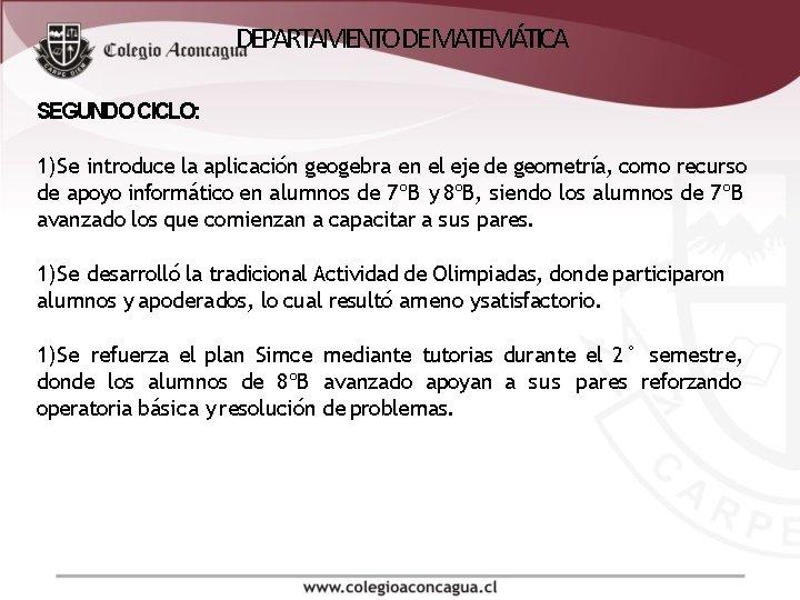 DEPARTAMENTO DE MATEMÁTICA SEGUNDO CICLO: 1)Se introduce la aplicación geogebra en el eje de