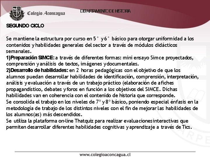 DEPARTAMENTO DE HISTORIA SEGUNDO CICLO Se mantiene la estructura por curso en 5° y