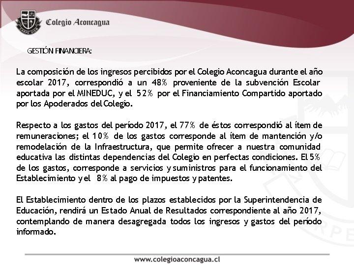 GESTIÓN FINANCIERA: La composición de los ingresos percibidos por el Colegio Aconcagua durante el