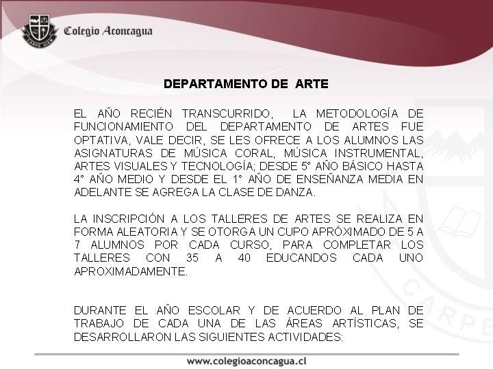 DEPARTAMENTO DE ARTE EL AÑO RECIÉN TRANSCURRIDO, LA METODOLOGÍA DE FUNCIONAMIENTO DEL DEPARTAMENTO DE