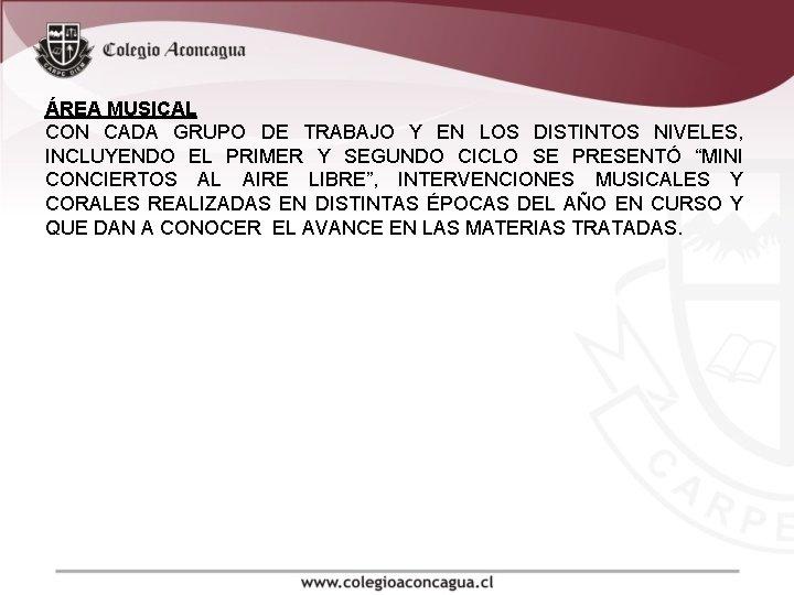 ÁREA MUSICAL CON CADA GRUPO DE TRABAJO Y EN LOS DISTINTOS NIVELES, INCLUYENDO