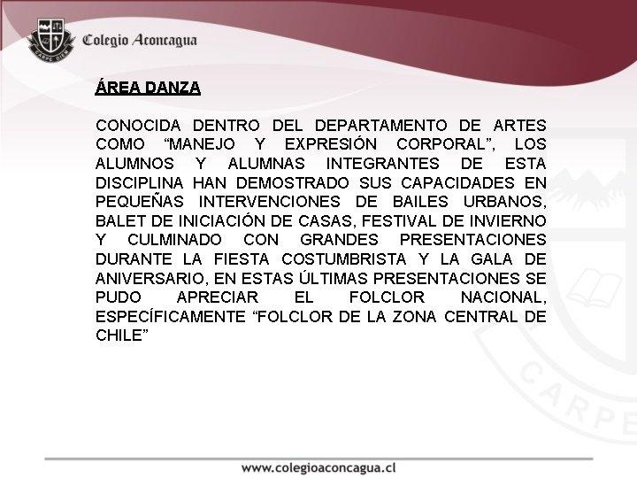 """ÁREA DANZA CONOCIDA DENTRO DEL DEPARTAMENTO DE ARTES COMO """"MANEJO Y EXPRESIÓN CORPORAL"""","""