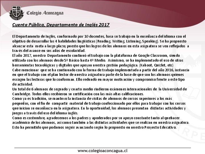 Cuenta Pública, Departamento de Inglés 2017 El Departamento de Inglés, conformado por 10 docentes,