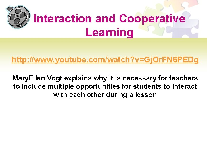 Interaction and Cooperative Learning http: //www. youtube. com/watch? v=Gj. Or. FN 6 PEDg Mary.