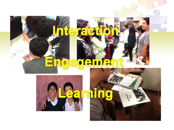 Interaction Engagement Learning