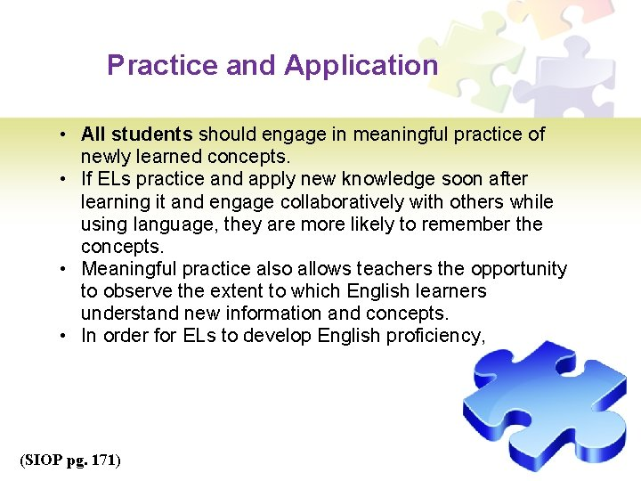 Practice and Application • All students should engage in meaningful practice of newly learned