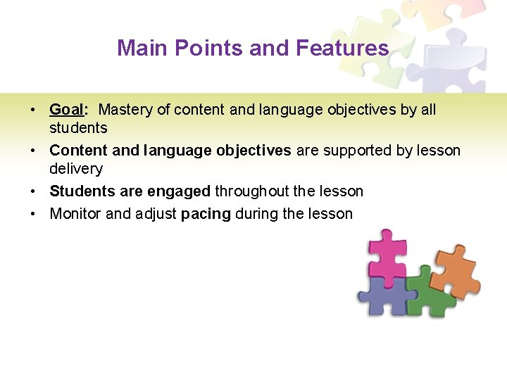 Main Points and Features • Goal: Mastery of content and language objectives by all