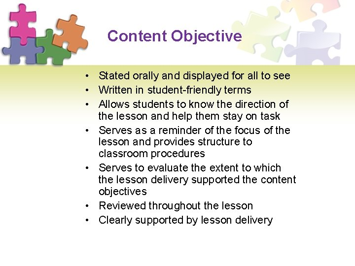 Content Objective • Stated orally and displayed for all to see • Written in