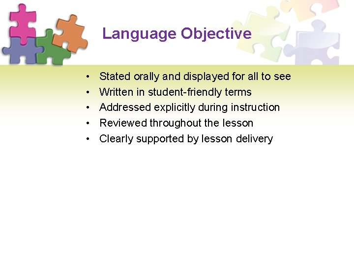 Language Objective • • • Stated orally and displayed for all to see Written