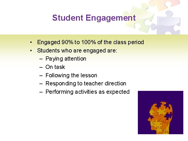 Student Engagement • Engaged 90% to 100% of the class period • Students who