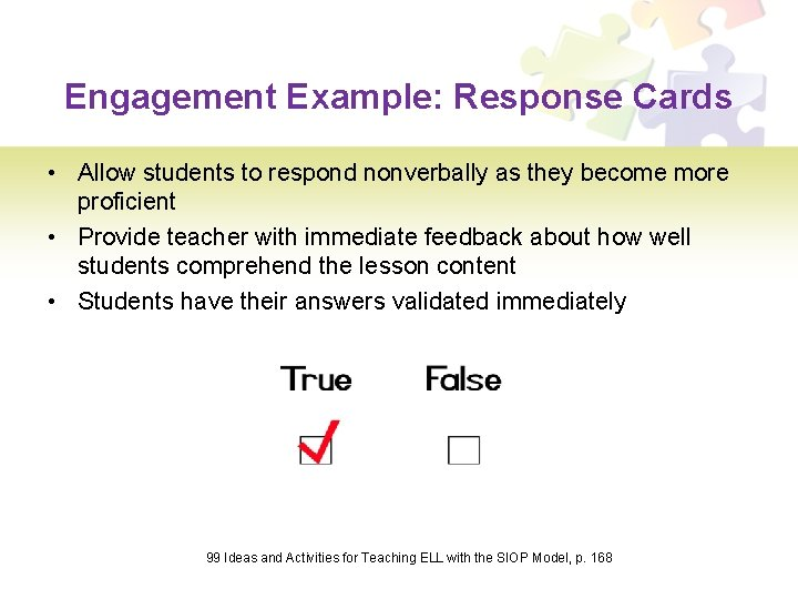 Engagement Example: Response Cards • Allow students to respond nonverbally as they become more