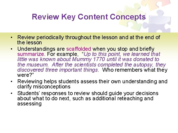 Review Key Content Concepts • Review periodically throughout the lesson and at the end