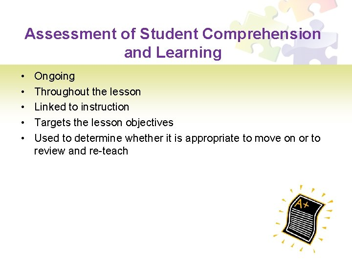 Assessment of Student Comprehension and Learning • • • Ongoing Throughout the lesson Linked