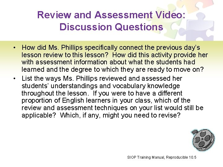 Review and Assessment Video: Discussion Questions • How did Ms. Phillips specifically connect the