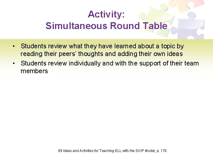 Activity: Simultaneous Round Table • Students review what they have learned about a topic
