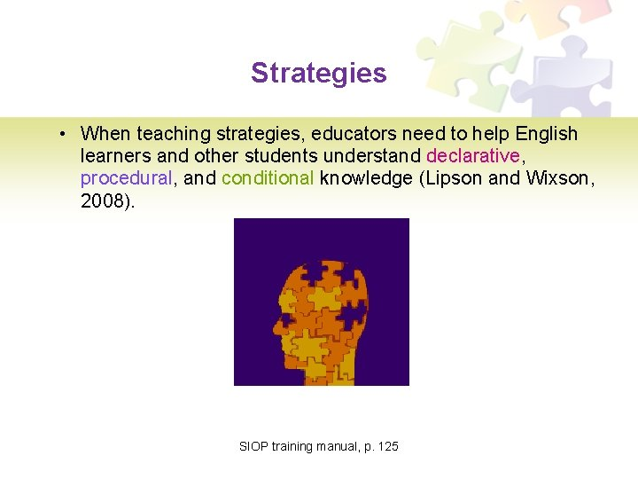 Strategies • When teaching strategies, educators need to help English learners and other students
