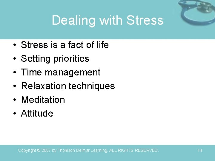 Dealing with Stress • • • Stress is a fact of life Setting priorities