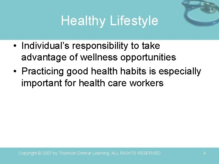 Healthy Lifestyle • Individual's responsibility to take advantage of wellness opportunities • Practicing good