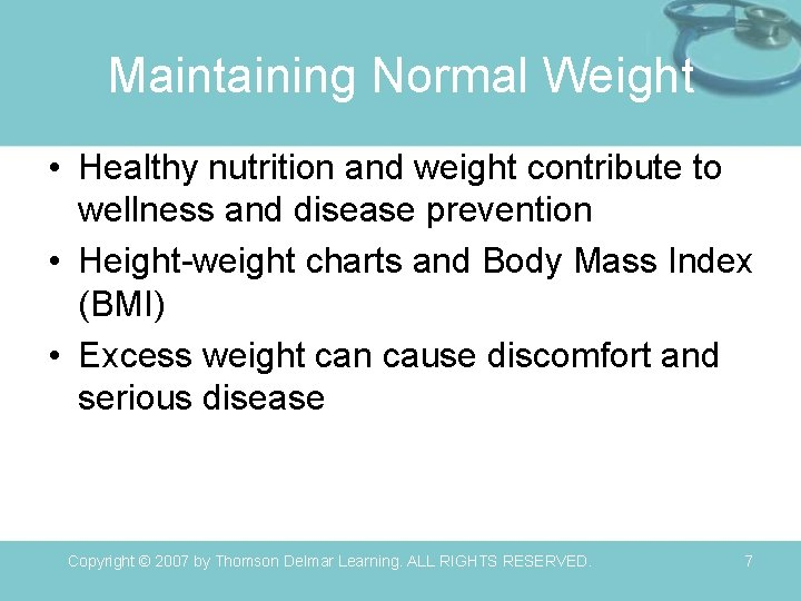 Maintaining Normal Weight • Healthy nutrition and weight contribute to wellness and disease prevention