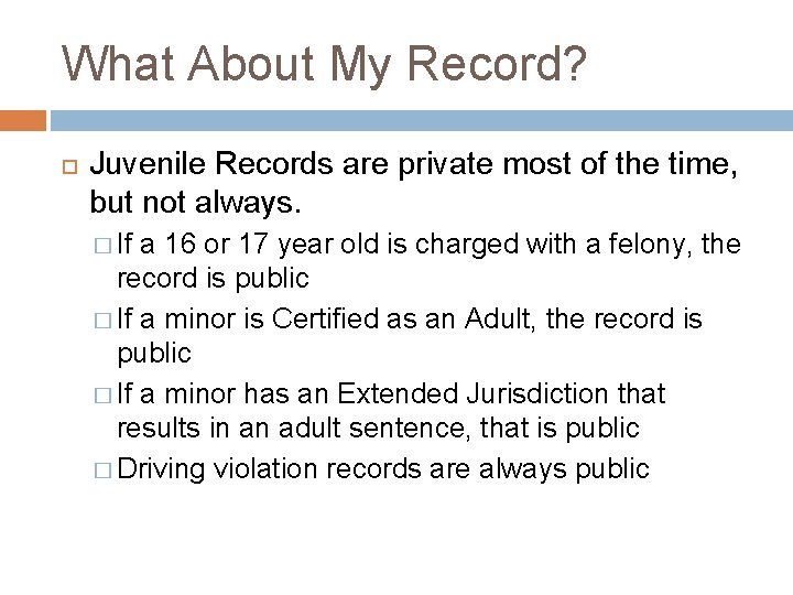 What About My Record? Juvenile Records are private most of the time, but not