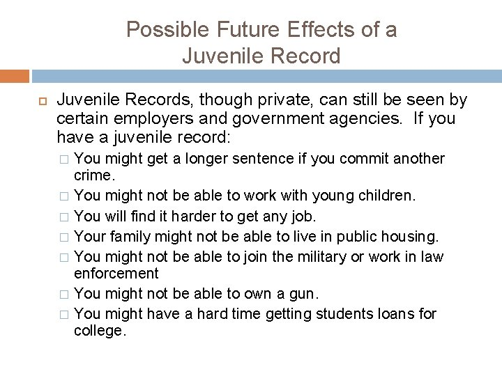 Possible Future Effects of a Juvenile Records, though private, can still be seen by