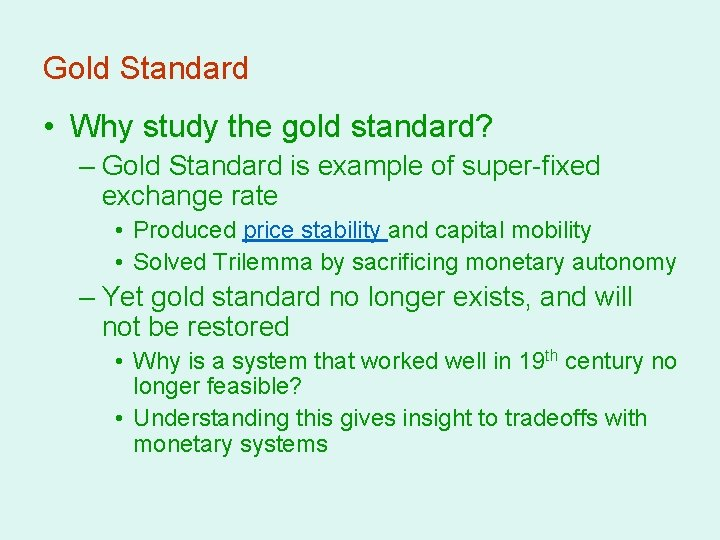 Gold Standard • Why study the gold standard? – Gold Standard is example of