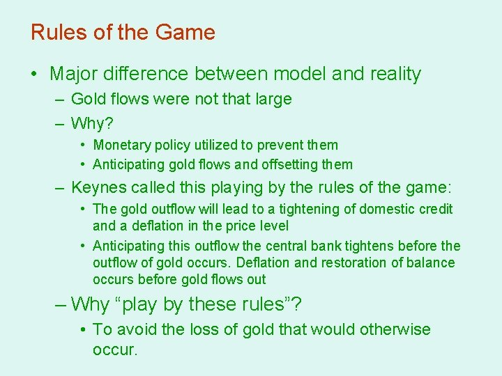 Rules of the Game • Major difference between model and reality – Gold flows