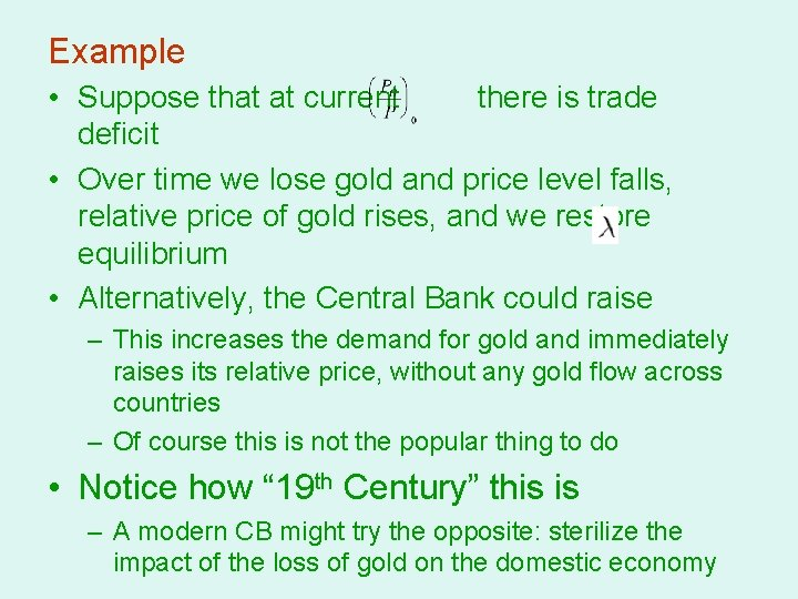Example • Suppose that at current there is trade deficit • Over time we