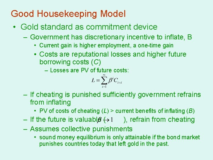 Good Housekeeping Model • Gold standard as commitment device – Government has discretionary incentive