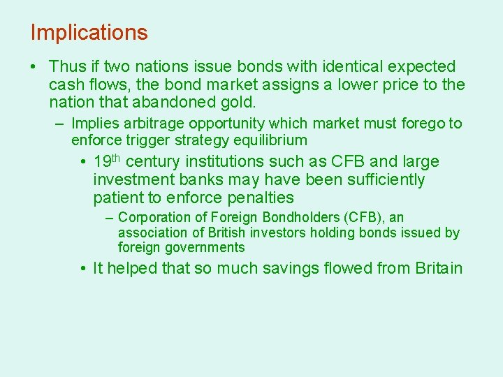 Implications • Thus if two nations issue bonds with identical expected cash flows, the