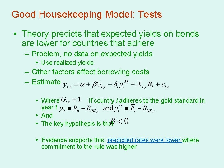 Good Housekeeping Model: Tests • Theory predicts that expected yields on bonds are lower