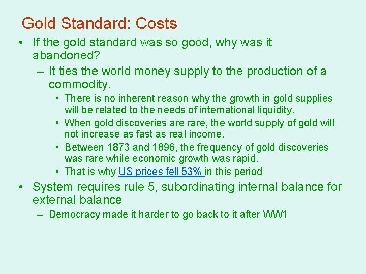 Gold Standard: Costs • If the gold standard was so good, why was it