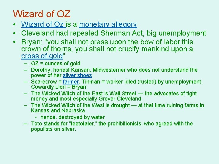 Wizard of OZ • Wizard of Oz is a monetary allegory • Cleveland had