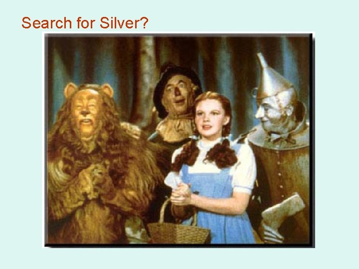 Search for Silver?