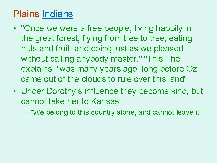 """Plains Indians • """"Once we were a free people, living happily in the great"""