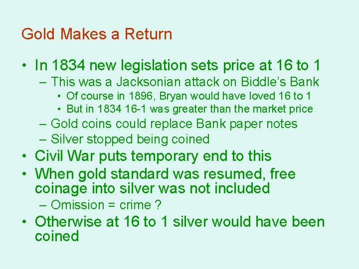 Gold Makes a Return • In 1834 new legislation sets price at 16 to