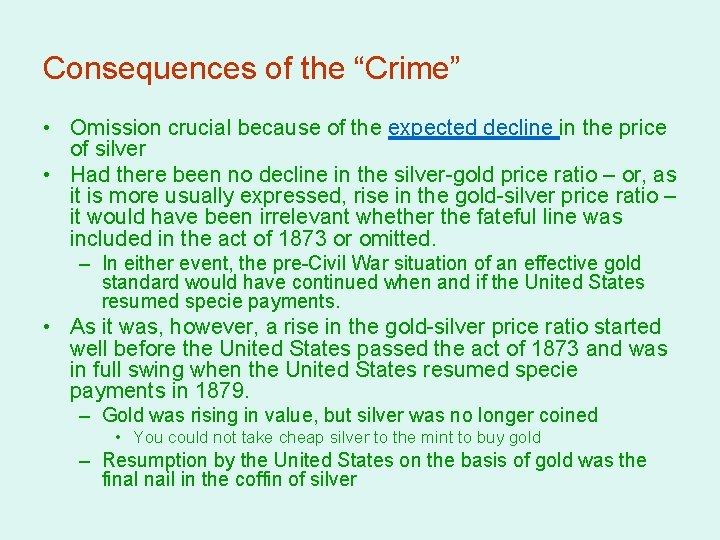 """Consequences of the """"Crime"""" • Omission crucial because of the expected decline in the"""