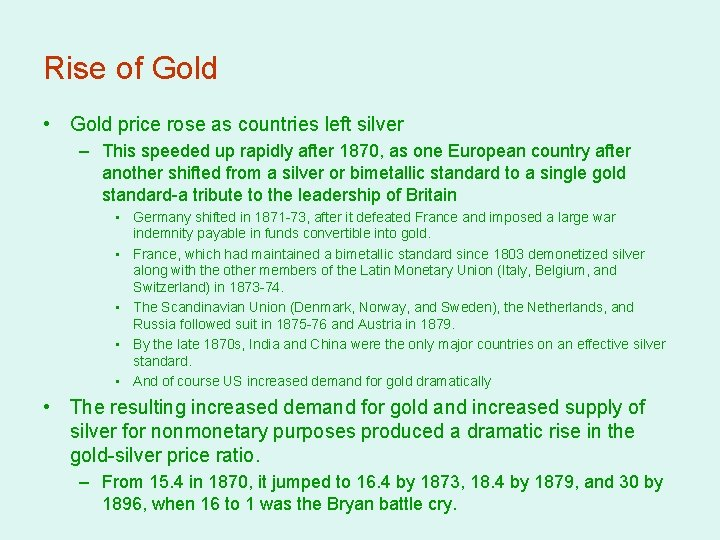 Rise of Gold • Gold price rose as countries left silver – This speeded