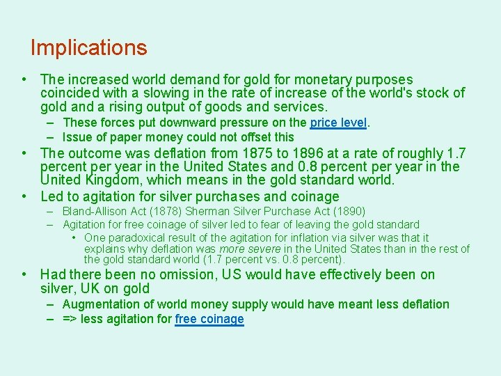 Implications • The increased world demand for gold for monetary purposes coincided with a