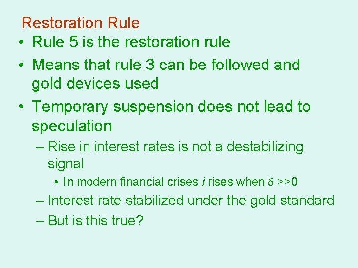 Restoration Rule • Rule 5 is the restoration rule • Means that rule 3